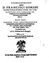 Teghen-Bericht jeghens D. Franc. Gomari Waerschouwinge over de Vermaninghe tot vrede ... aen R. Donteclock