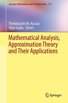 Mathematical Analysis  Approximation Theory and Their Applications PDF