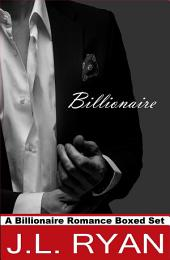 Bad Boy Romance: Billionaire: A Steamy Billionaire Bad Boy Boxed Set