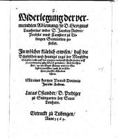 Widerlegung der vermeindten Ableinung, so D. Georgius Lautherius wider D. Jacoben Andree, Probsts vnnd Cantzlers zu Tübingen Gratulation gestellet ...