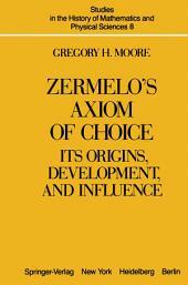 Zermelo's Axiom of Choice: Its Origins, Development, and Influence