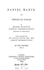 Daniel Manin, and Venice in 1848-49, tr. by Charles Martel, with an intr. by I. Butt