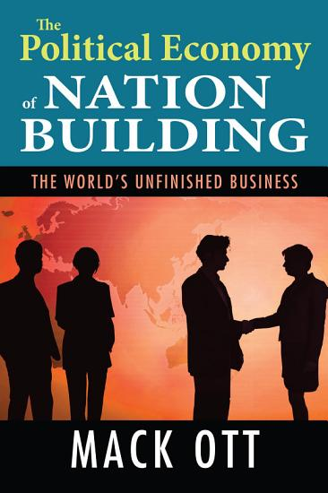 The Political Economy of Nation Building PDF