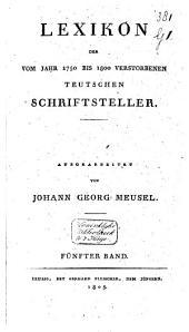 Lexikon der vom Jahr 1750 bis 1800 verstorbenen Teutschen Schriftsteller: Band 3