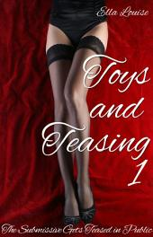 Toys and Teasing 1: The Submissive Gets Teased In Public