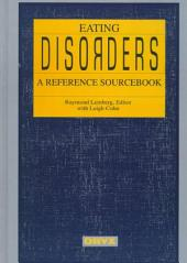 Eating Disorders: A Reference Sourcebook