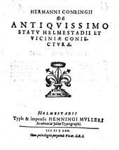 ... De antiquissimo Helmestadii et viciniae statu coniecturae