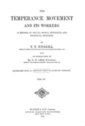 The Temperance Movement and Its Workers: A Record of Social, Moral, Religious, and Political Progress, Volume 4