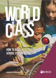 Strong Performers and Successful Reformers in Education World Class How to Build a 21st-Century School System