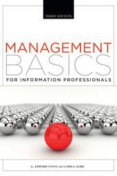 Management Basics for Information Professionals, Third Edition