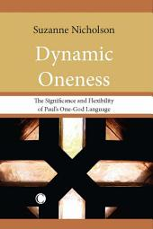 Dynamic Oneness: The Significance and Flexibility of Paul's One-God Language