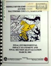 Middle River Employment Center Access Study, Section 4(f) Evaluation, Baltimore County: Environmental Impact Statement