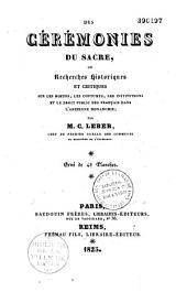 Des cérémonies du Sacre ou recherches historiques et critiques sur les moeurs, les coutumes, les institutions et le droit public des français dans l'ancienne monarchie