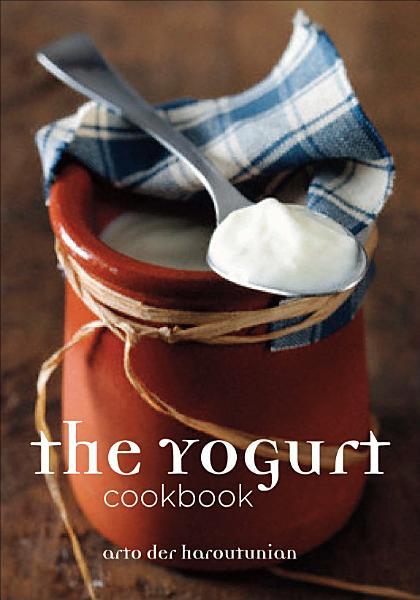 Download The Yogurt Cookbook Book