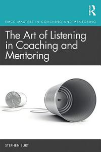 The Art of Listening in Coaching and Mentoring Book