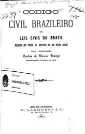 Codigo civil brazileiro, ou Leis civis do Brazil: dispostas por ordem de materias em seu estado actual
