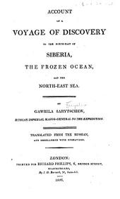 Account of a voyage of discovery to the north-east of Siberia, the frozen ocean, and the north-east sea: Volume 1
