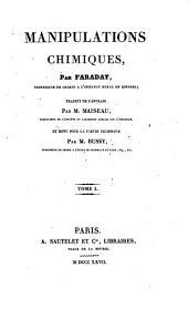 Manipulations Chimiques. Traduit De L'Anglais Par M. Maiseu ... Et Revu Pour La Partie Technique Par M. Bussy: Volume1