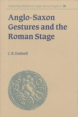 Anglo Saxon Gestures and the Roman Stage PDF