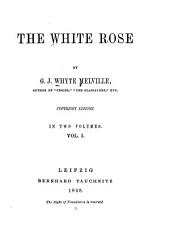 The White Rose: Volume 1