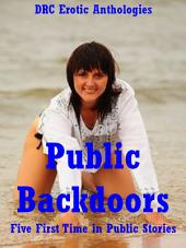 Public Backdoors: Five First Time in Public Stories