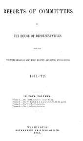 reports of committees of the house of representatives for the second session of the forty second congress