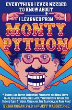 Everything I Ever Needed to Know About _____* I Learned from Monty Python