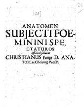 Anatomen subiecti foeminini spectaturos officiose salutat Christianus Lange, D. anatom. ac cheirurg. prof. p