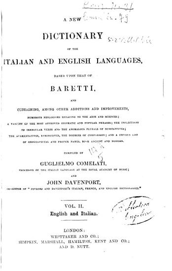 A New Dictionary of the Italian and English Language  Based Upon that of Baretti and Containing  Among Other Additions and Improvements  Numerous Neologisms    PDF