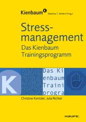 Stressmanagement: Das Kienbaum Trainingsprogramm