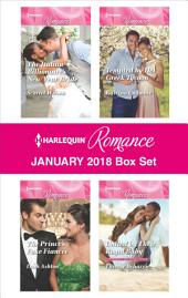 Harlequin Romance January 2018 Box Set: The Italian Billionaire's New Year Bride\The Prince's Fake Fiancée\Tempted by Her Greek Tycoon\United by Their Royal Baby
