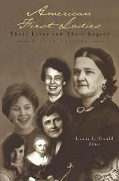 American First Ladies: Their Lives and Their Legacy, Edition 2
