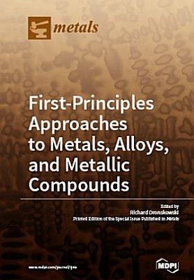 First Principles Approaches to Metals  Alloys  and Metallic Compounds