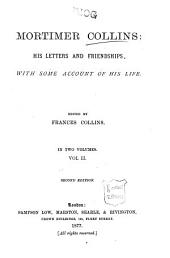 Mortimer Collins, His Letters and Friendships, with Some Account of His Life: Volume 2