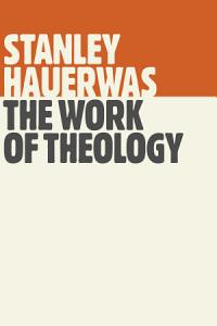 The Work of Theology Book