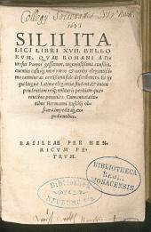 Libri XVII bellorum, quae Romani adversus Poenos gesserunt: ingeniosissima consilia, eventus casusque mire raros et varios elegantissimo carmine ac certissima fide describentes ...
