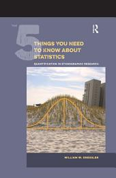 The 5 Things You Need to Know about Statistics: Quantification in Ethnographic Research