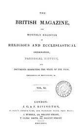 British Magazine and Monthly Register of Religious and Ecclesiastical Information, Parochial History, and Documents Respecting the State of the Poor, Progress of Education, Etc: Volume 11