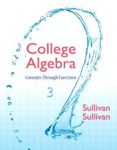 College Algebra: Concepts Through Functions, Edition 3