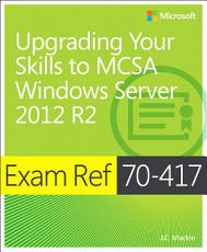 Exam Ref 70 417 Upgrading from Windows Server 2008 to Windows Server 2012 R2  MCSA  PDF