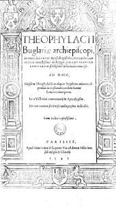 Theophylacti Bulgariae archiepiscopi, In omnes divi Pauli apostoli Epistolas enarrationes... ut supra...