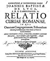 Relatio curiae rom. in qua omnium congregationum ... status describitur