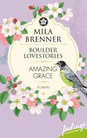 Boulder Lovestories   Amazing Grace PDF