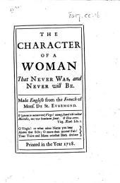Idée de la femme qui ne se trouve point et qui ne se trouvera jamais. The Character of a Woman that never was and never will be, etc