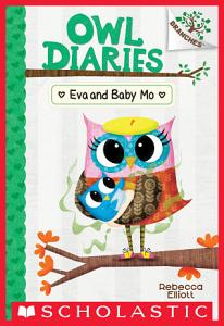 Eva and Baby Mo  A Branches Book  Owl Diaries  10  Book