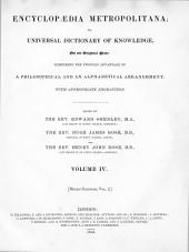 Encyclopædia Metropolitana; Or, Universal Dictionary of Knowledge ...: Comprising the Twofold Advantage of a Philosophical and an Alphabetical Arrangement, with Appropriate Engravings, Volume 4