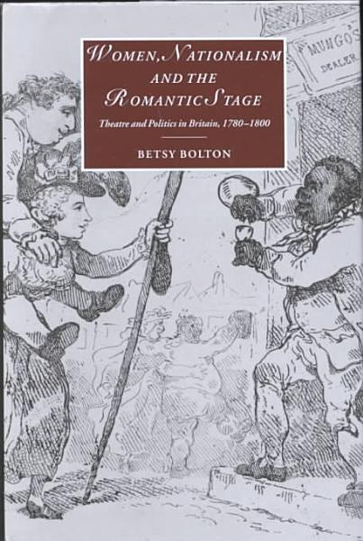 Women, Nationalism, and the Romantic Stage