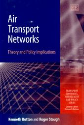 Air Transport Networks: Theory and Policy Implications
