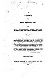 A Letter to Wm. Chapman, Esq. on Transubstantiation