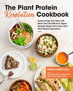 The Plant Protein Revolution Cookbook